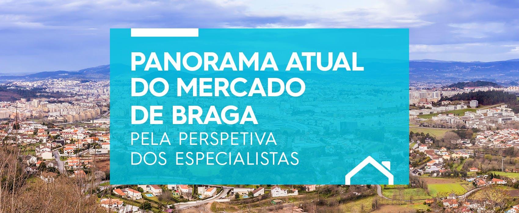 O panorama atual do Mercado Imobiliário de Braga pela perspectiva dos Especialistas